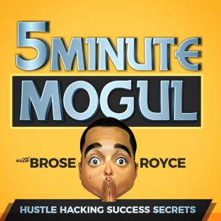 5 Minute Mogul: Hustle Hacking Success Secrets