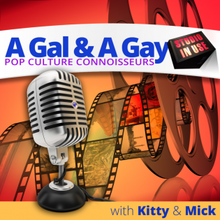 A Gal & A Gay: Pop Culture Connoisseurs