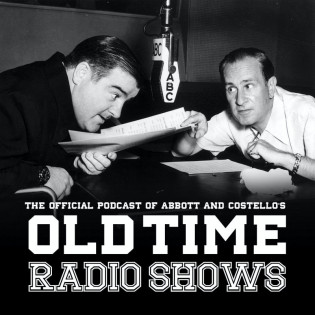 Abbott and Costello:  The Official Podcast of