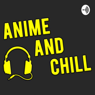 Anime and Chill