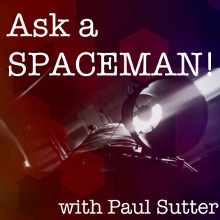Ask a Spaceman!