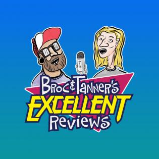 Broc & Tanner's Excellent Reviews