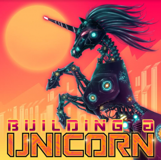 Building A Unicorn