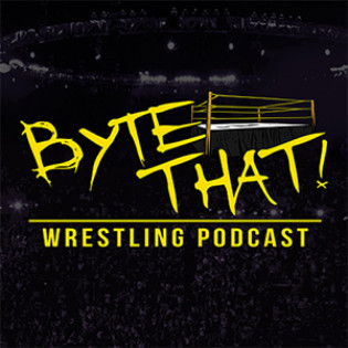 Byte That! Wrestling Podcast