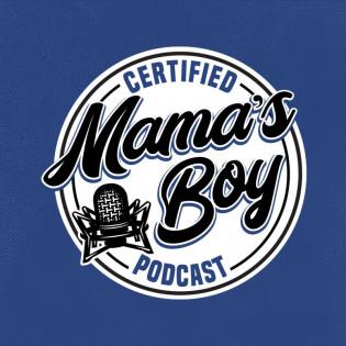 CERTIFIED MAMA'S BOY with Steve Kramer