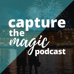 Capture The Magic - Disney World Podcast | Disney