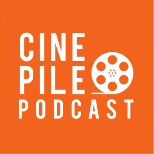 Cine Pile Podcast