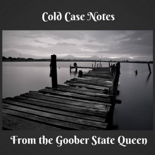 Cold Case Notes From the Goober State Queen
