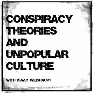 Conspiracy Theories and Unpopular Culture
