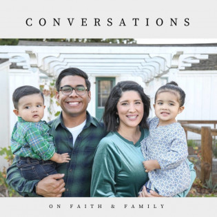 Conversations on Faith & Family