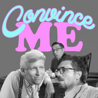 Convince Me