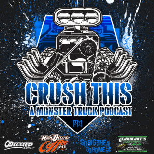 Crush This! - A Monster Truck Podcast!