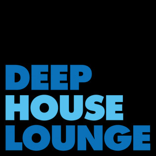 DEEP HOUSE LOUNGE - EXCLUSIVE HOUSE MUSIC PODCAST