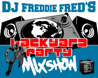 DNCREDIBLE DJ FREDDIE BACKYARD PARTY MIX SHOW