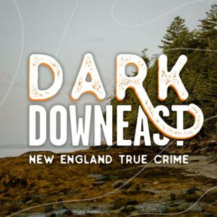 Dark Downeast