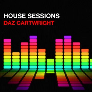 Daz Cartwright | HOUSE SESSIONS