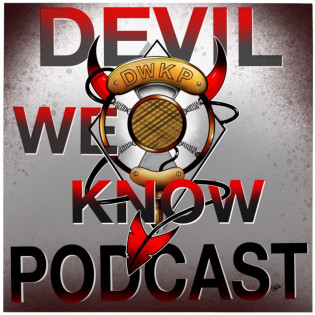 Devil We Know Podcast