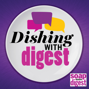 Dishing With Digest - Soap Opera Digest