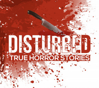 Disturbed: True Horror Stories