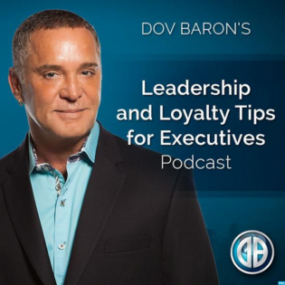 Dov Baron: Leadership and Loyalty Show for Fortune