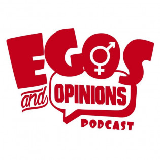 Egos and Opinions Podcast