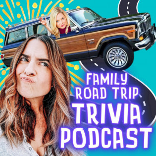 Family Road Trip Trivia Podcast