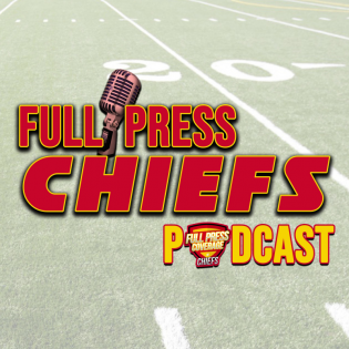 Full Press Chiefs Podcast