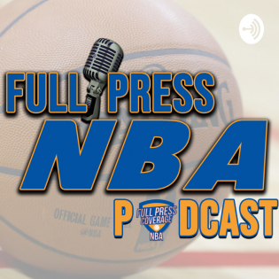 Full Press NBA Podcast