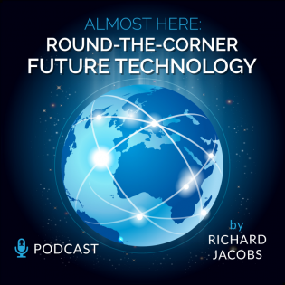 Future Tech: Almost Here, Round-the-Corner Future