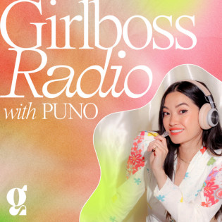 Girlboss Radio with Puno