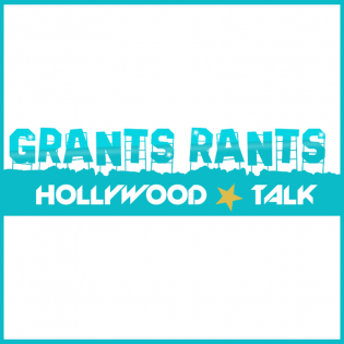 Grants Rants Hollywood Talk Podcast