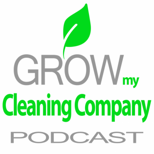 Grow My Cleaning Company Podcast