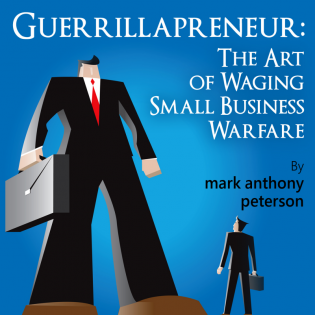 Guerrillapreneur: Art of Waging Small Biz Warfare