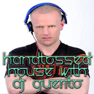 HANDTOSSED HOUSE W/DJ GUERITO