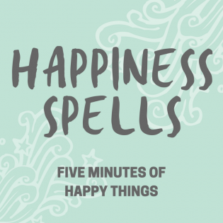 Happiness Spells & Good Things