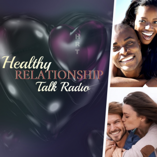 Healthy Relationship Talk Radio Podcasts
