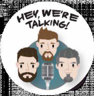Hey We're Talking!
