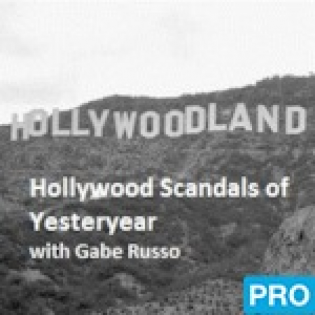 Hollywood Scandals of Yesteryear