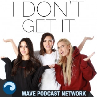 I Don't Get It Podcast