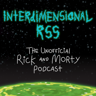 Interdimensional RSS: The Rick and Morty Podcast