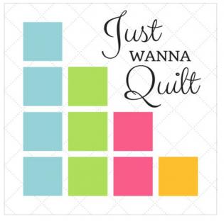 Just Wanna Quilt