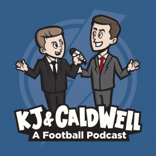 KJ & Caldwell: A Football Podcast