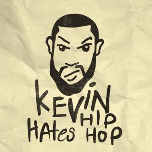 Kevin Hates Hip-Hop