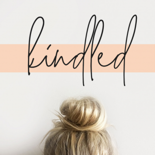 Kindled - Motherhood, Work + Grace