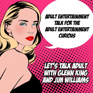 Let's Talk Adult with Glenn King and Jim Williams