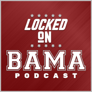 Locked On Bama - Daily Podcast On Alabama Crimson