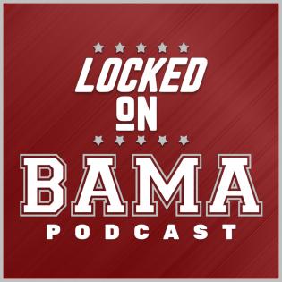 Locked On Bama - Daily Podcast On Alabama Crimson