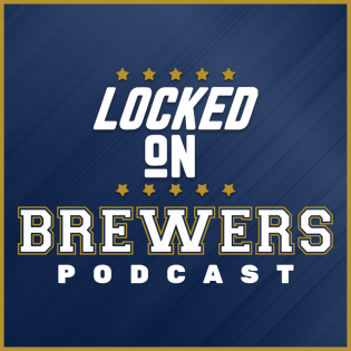 Locked On Brewers- Daily Podcast On The Milwaukee