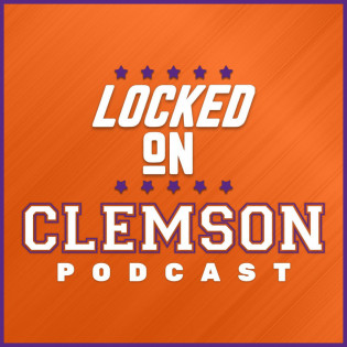 Locked On Clemson - Daily Podcast On Clemson