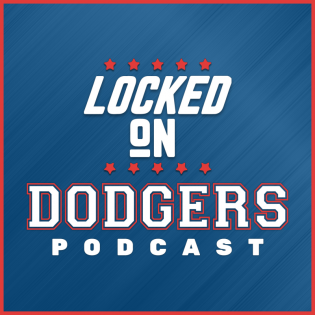 Locked On Dodgers - Daily Podcast On The Los